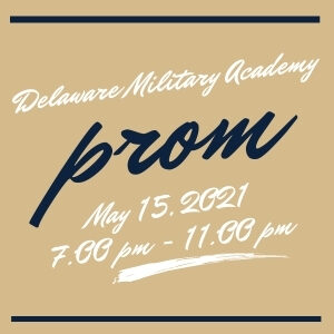 delaware military academy prom may 15 2021 7pm - 11pm